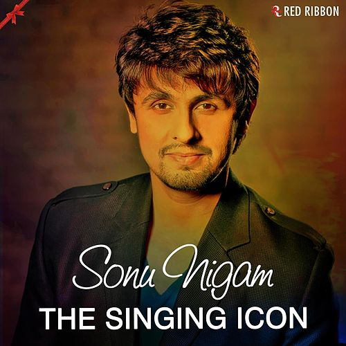 Sonu Nigam- The Singing Icon de Sonu Nigam