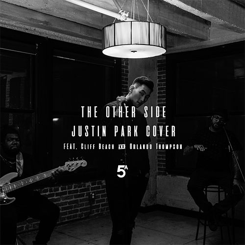 The Other Side (Sza & Justin Timberlake Cover) [feat. Cliff Beach & Orlando Thompson] by Justin Park