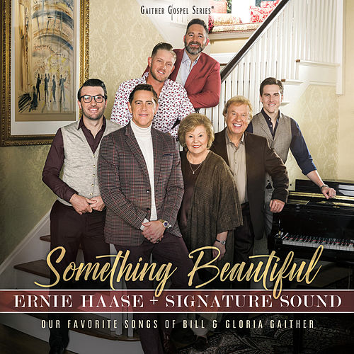 Something Beautiful by Ernie Haase