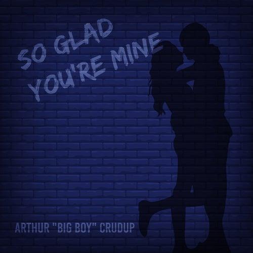 So Glad You're Mine de Arthur