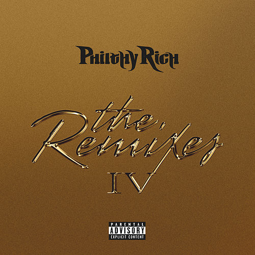 The Remixes #4 von Philthy Rich