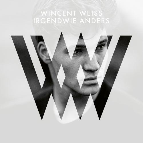 Irgendwie anders (Deluxe) von Wincent Weiss