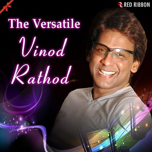 The Versatile Vinod Rathod by Vinod Rathod