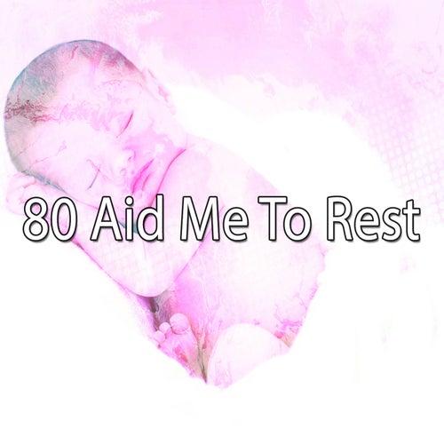 80 Aid Me to Rest von Rockabye Lullaby