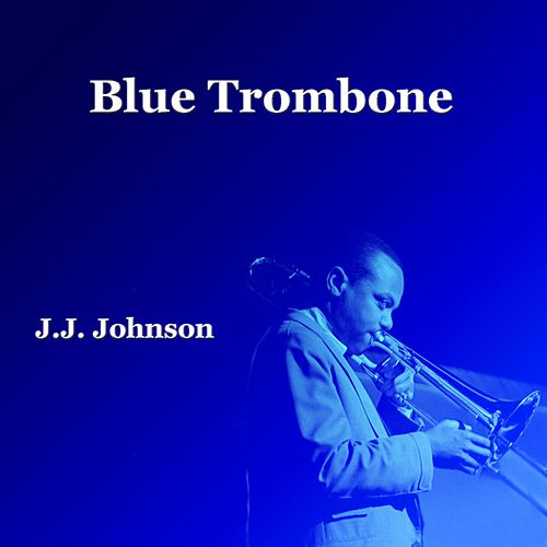 Blue Trombone de J.J. Johnson