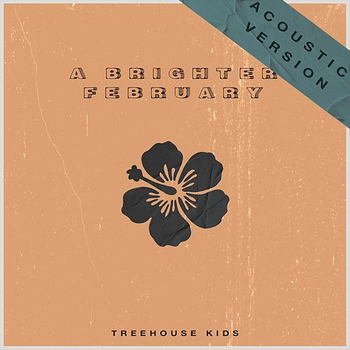A Brighter February (Acoustic) by Treehouse Kids