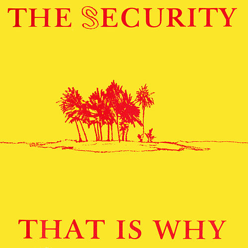 That Is Why by SECURITY