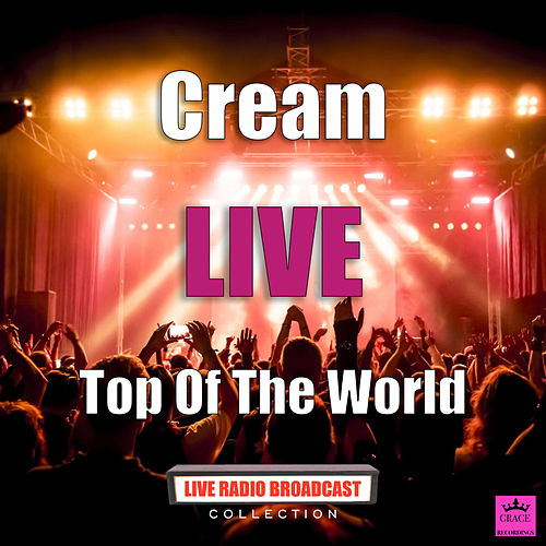 Top Of The World (Live) by Cream