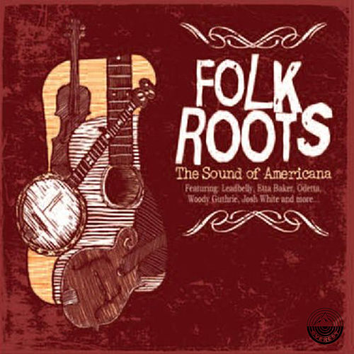 Folk Roots - the Sound of Americana by Various Artists