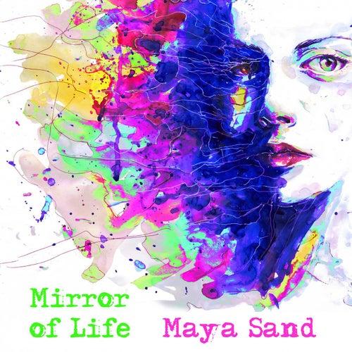 Mirror of Life by Maya Sand