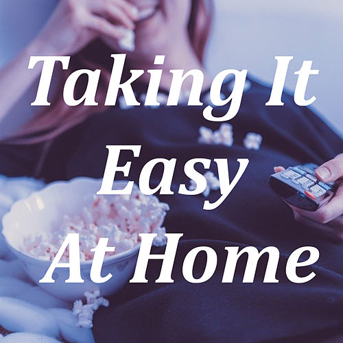 Taking It Easy At Home by Various Artists