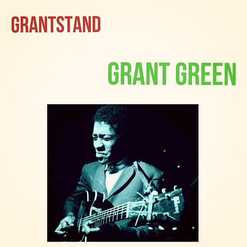 Grantstand by Grant Green