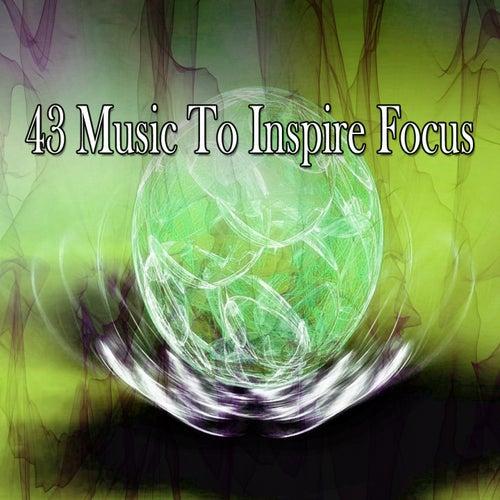 43 Music to Inspire Focus von Music For Meditation