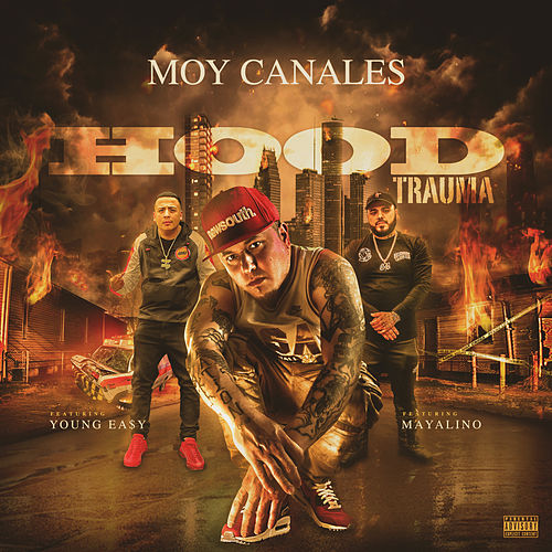 Hood Trauma (feat. Young Easy & Mayalino) de Moy Canales