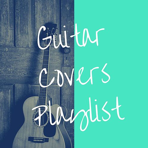 Guitar Covers Playlist von Various Artists