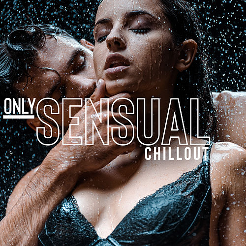 Only Sensual Chillout de Chill Out