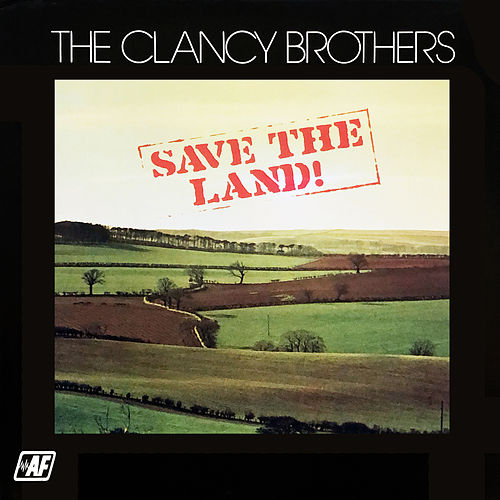 Save the Land! de The Clancy Brothers
