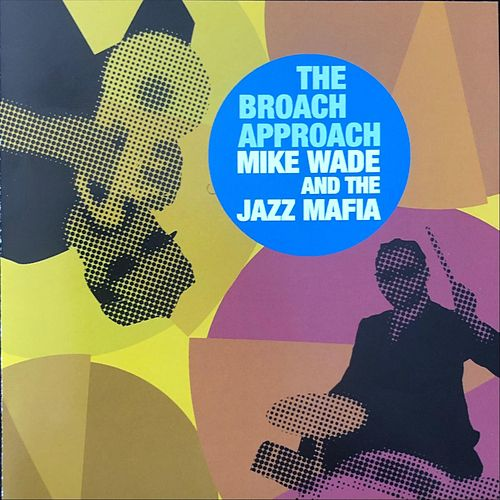 The Broach Approach von Mike Wade
