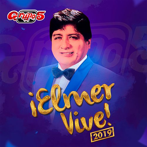 ¡Elmer Vive! 2019 (En Vivo) by Grupo 5