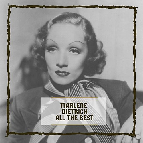All The Best by Marlene Dietrich