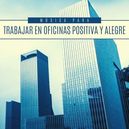 Música para Trabajar en Oficinas Positiva y Alegre de Elena Ambiental