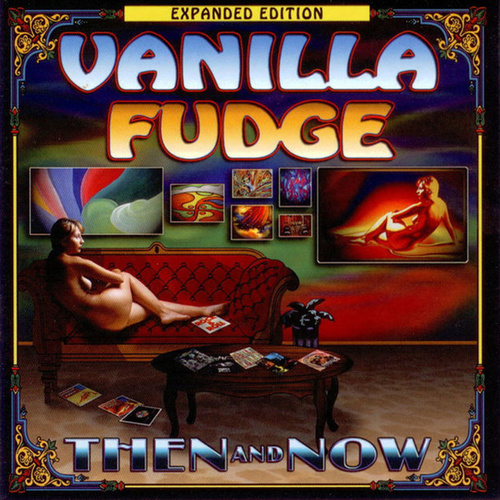 Then and Now von Vanilla Fudge
