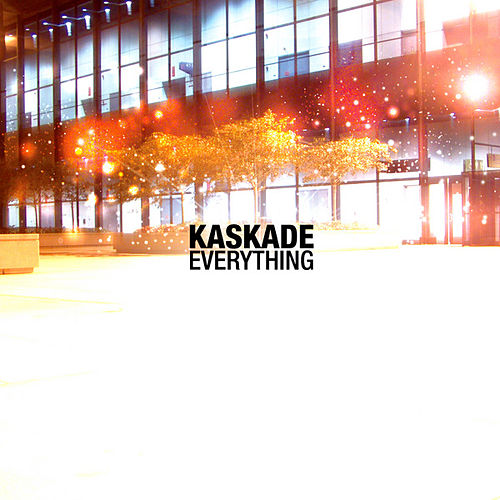 Everything de Kaskade