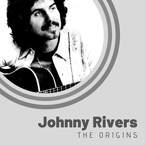 The Origins of Johnny Rivers de Johnny Rivers