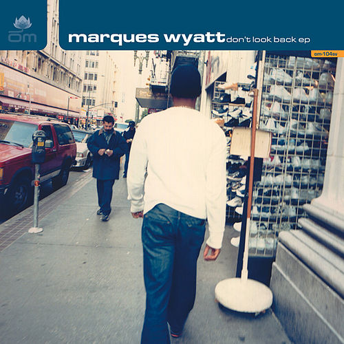 Don't Look Back by Marques Wyatt