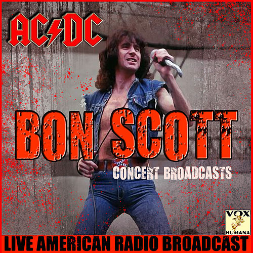 Bon Scott Concert Broadcasts (Live) by AC/DC