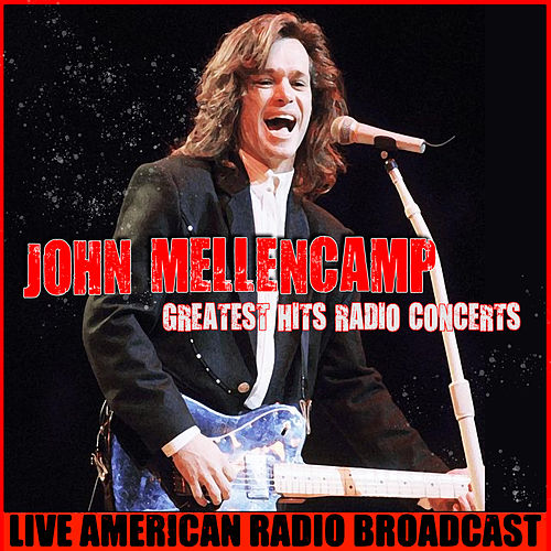 Greatest Hits Radio Concert (Live) von John Mellencamp