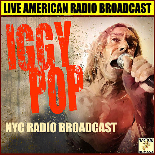 NYC Radio Broadcasts (Live) von Iggy Pop
