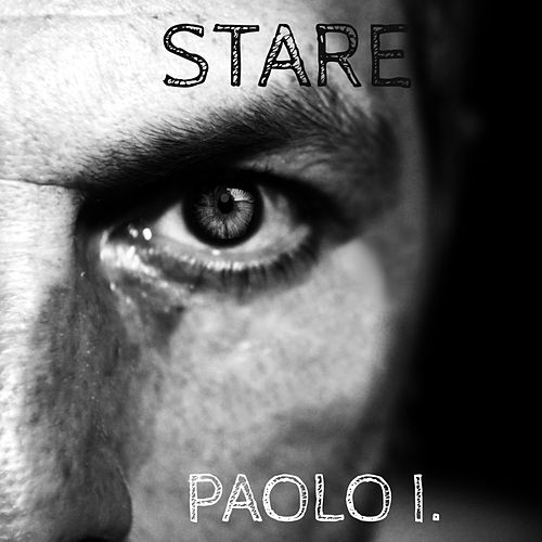 STARE by Paolo I.
