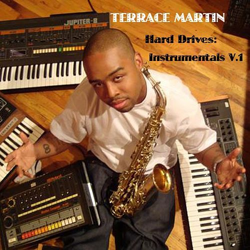 Hard Drives: Instrumentals V. 1 by Terrace Martin