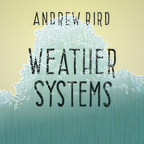 Weather Systems de Andrew Bird