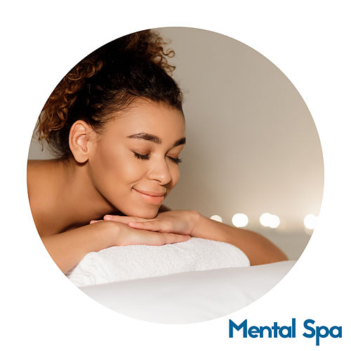 Mental Spa – 15 Melodies Perfect for Relaxing Your Body and Mind von Sauna Spa Paradise