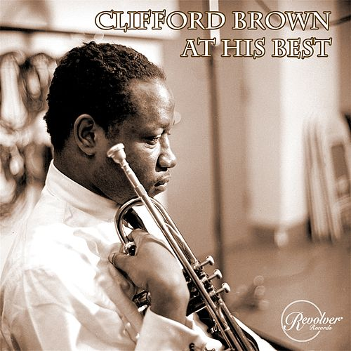 Clifford Brown at His Best de Clifford Brown