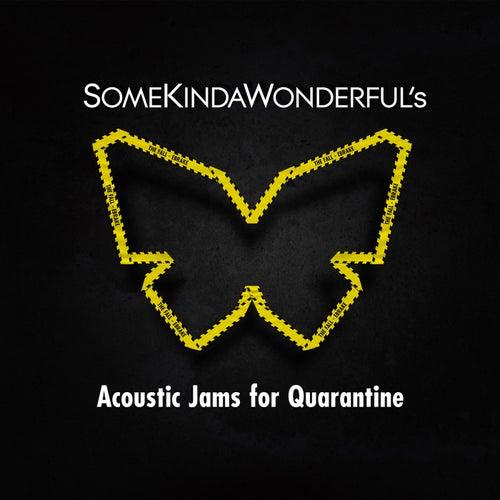Acoustic Jams For Quarantine (Acoustic Version) von SomeKindaWonderful
