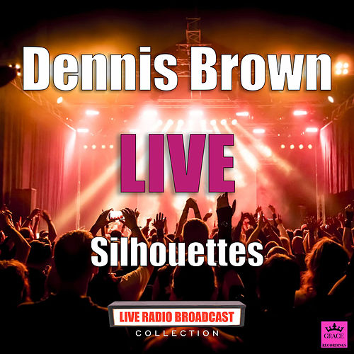 Silhouettes (Live) by Dennis Brown