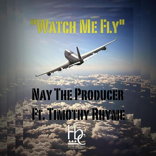Watch Me Fly by Nay The Producer