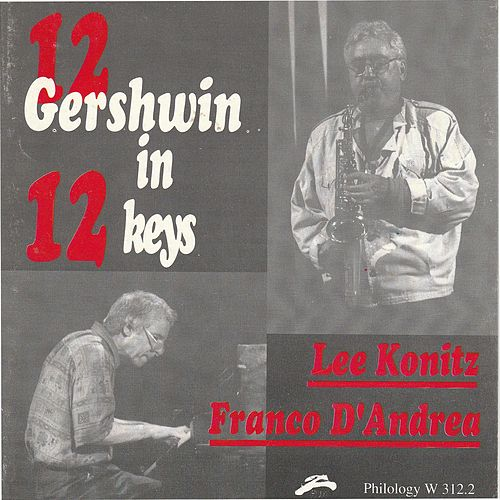 12 GERSHWIN IN 12 KEYS de Lee Konitz
