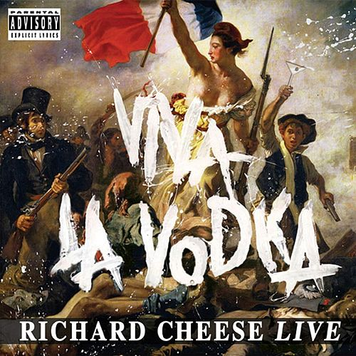 Viva La Vodka: Richard Cheese Live by Richard Cheese