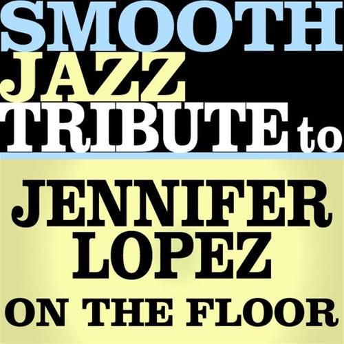 On The Floor (Single) von Smooth Jazz Allstars