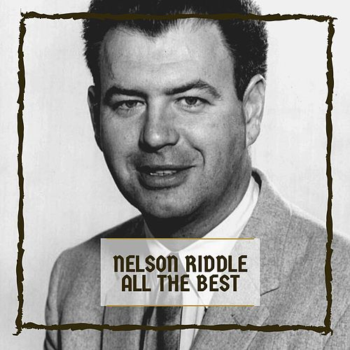 All The Best by Nelson Riddle