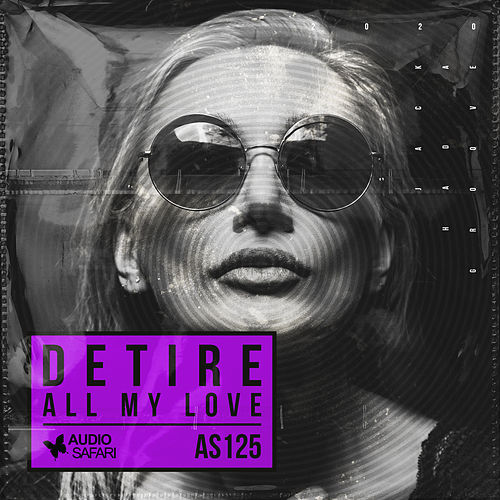 All My Love by Detire