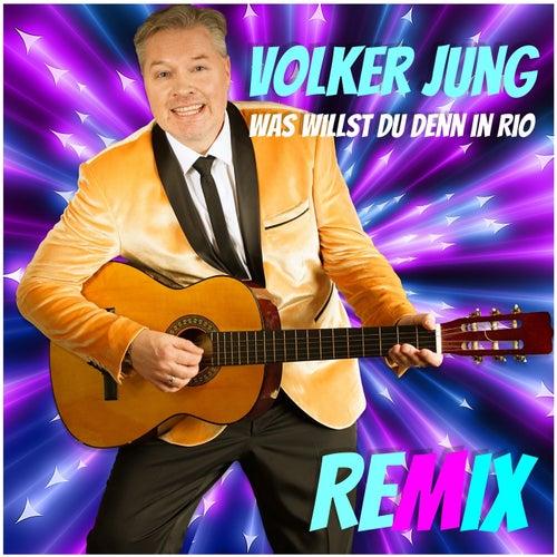Was willst Du denn in Rio (Remix) von Volker Jung