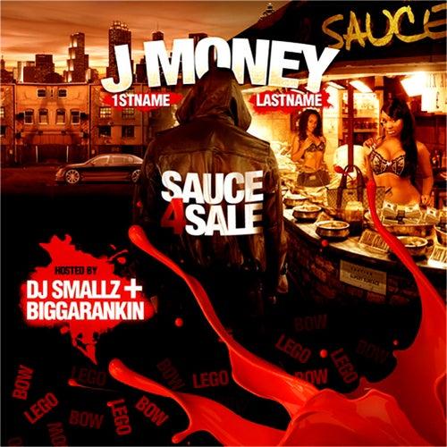 Sauce 4 Sale (Hosted By DJ Smallz & Biggarankin) by J-Money