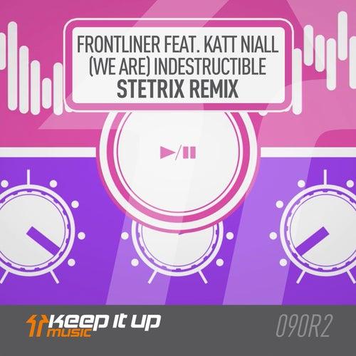 (We Are) Indestructible (Stetrix Remix) von Frontliner