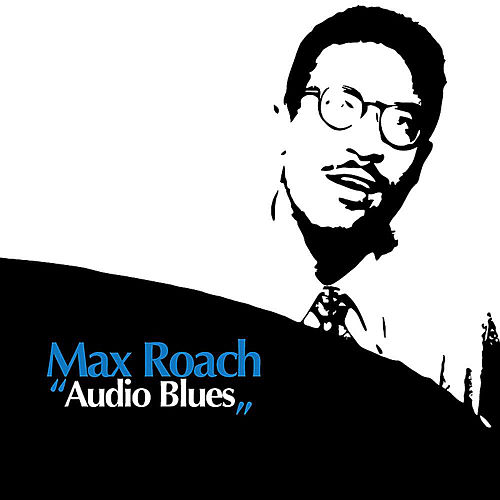 Audio Blues by Max Roach