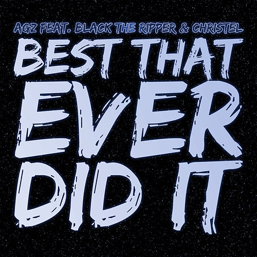 Best That Ever Did It by A.G.'z